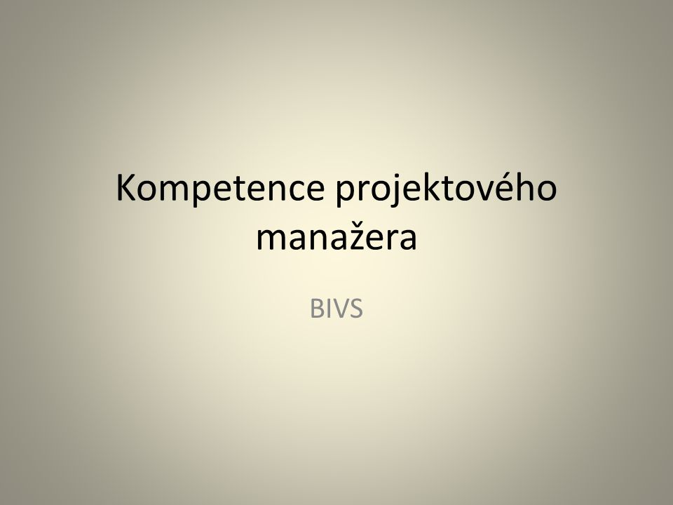 Kompetence projektového manažera BIVS