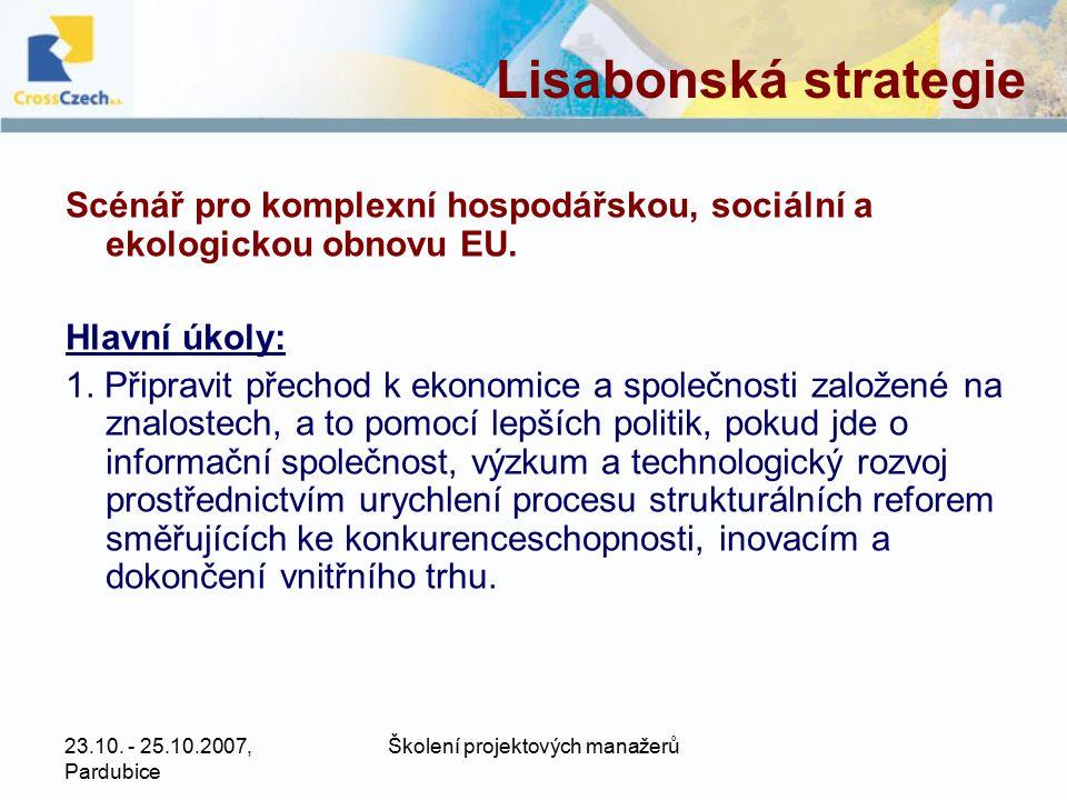 23.10.- 25.10.2007, Pardubice Školení projektových manažerů Lisabonská strategie 2.