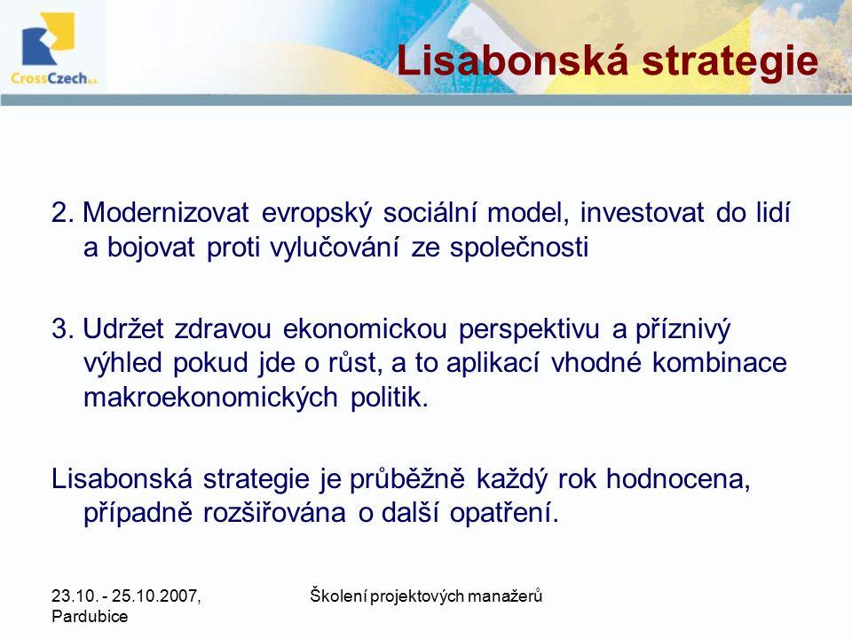 23.10. - 25.10.2007, Pardubice Školení projektových manažerů Lisabonská strategie 2.