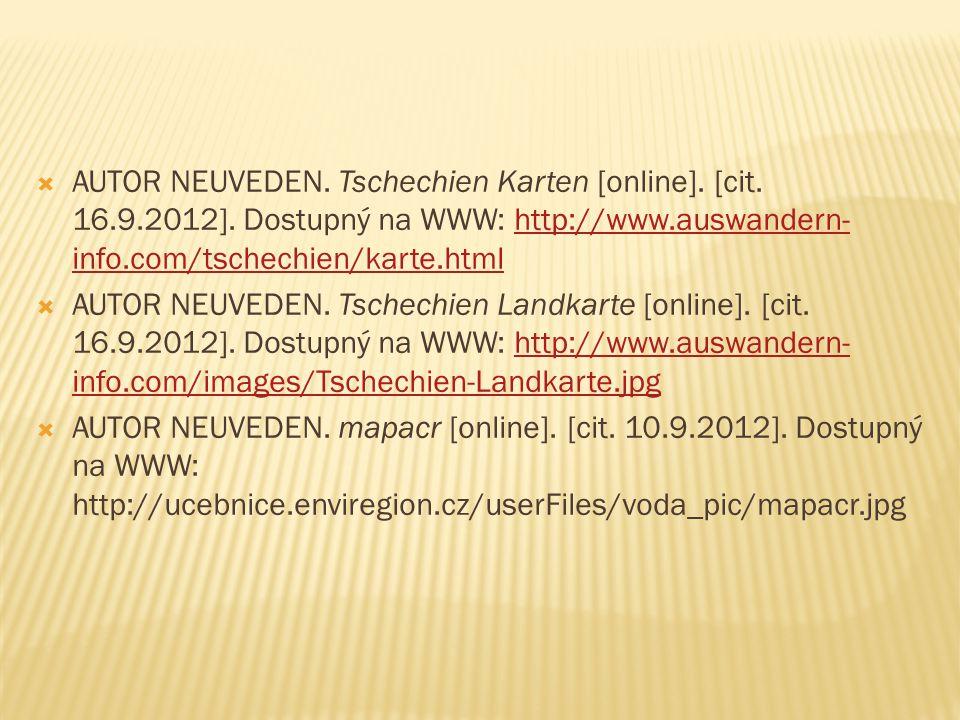  AUTOR NEUVEDEN. Tschechien Karten [online]. [cit. 16.9.2012]. Dostupný na WWW: http://www.auswandern- info.com/tschechien/karte.htmlhttp://www.auswa