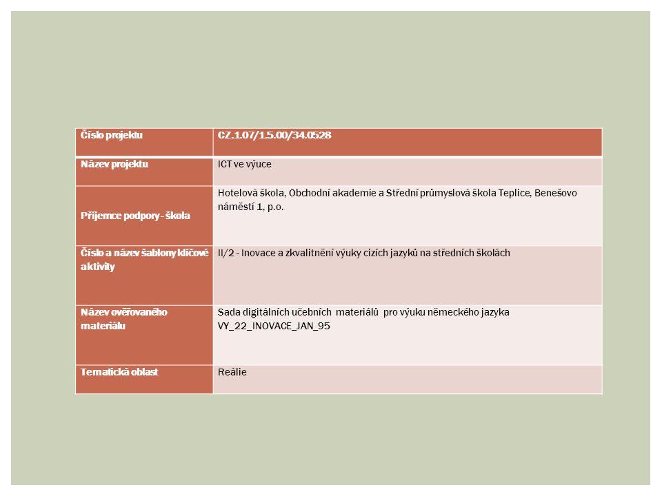 Číslo projektuCZ.1.07/1.5.00/34.0528 Název projektuICT ve výuce Příjemce podpory - škola Hotelová škola, Obchodní akademie a Střední průmyslová škola Teplice, Benešovo náměstí 1, p.o.