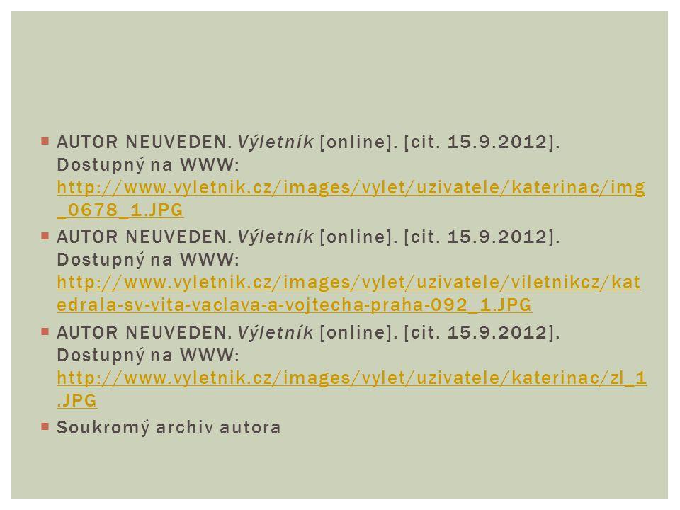  AUTOR NEUVEDEN.Výletník [online]. [cit. 15.9.2012].