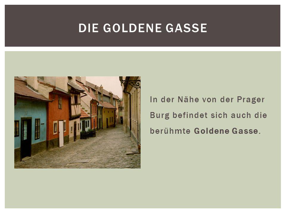 In der Nähe von der Prager Burg befindet sich auch die berühmte Goldene Gasse. DIE GOLDENE GASSE