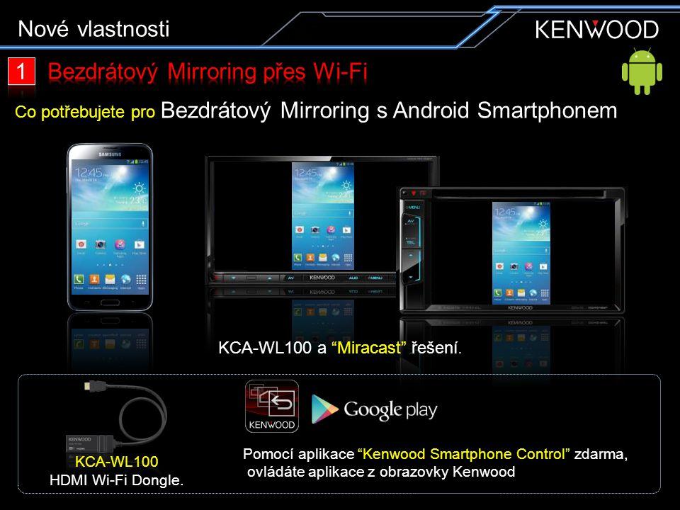 Co potřebujete pro Bezdrátový Mirroring s Android Smartphonem Pomocí aplikace Kenwood Smartphone Control zdarma, ovládáte aplikace z obrazovky Kenwood KCA-WL100 a Miracast řešení.