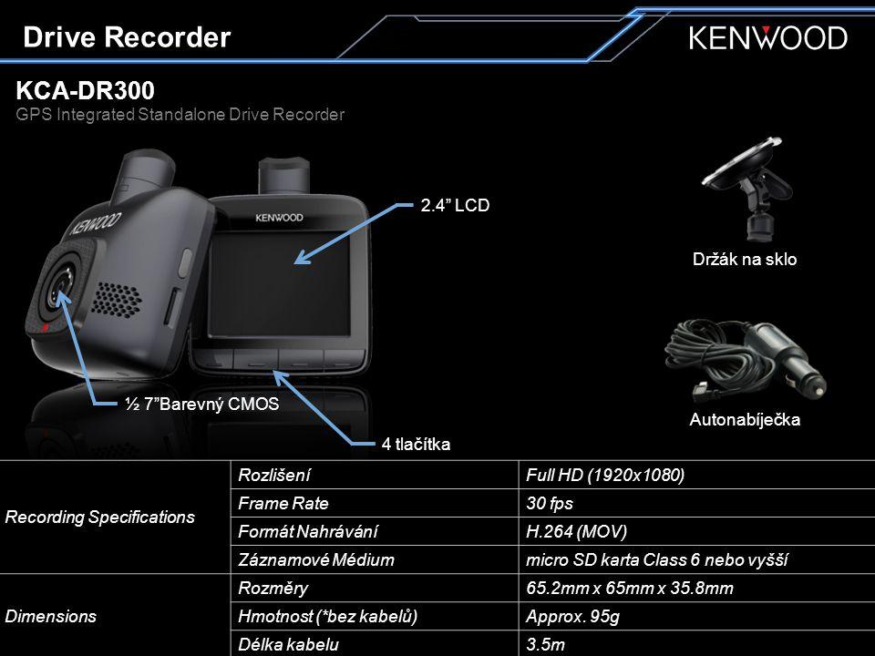 KCA-DR300 Drive Recorder 2.4 LCD 4 tlačítka Recording Specifications RozlišeníFull HD (1920x1080) Frame Rate30 fps Formát NahráváníH.264 (MOV) Záznamové Médiummicro SD karta Class 6 nebo vyšší Dimensions Rozměry65.2mm x 65mm x 35.8mm Hmotnost (*bez kabelů)Approx.