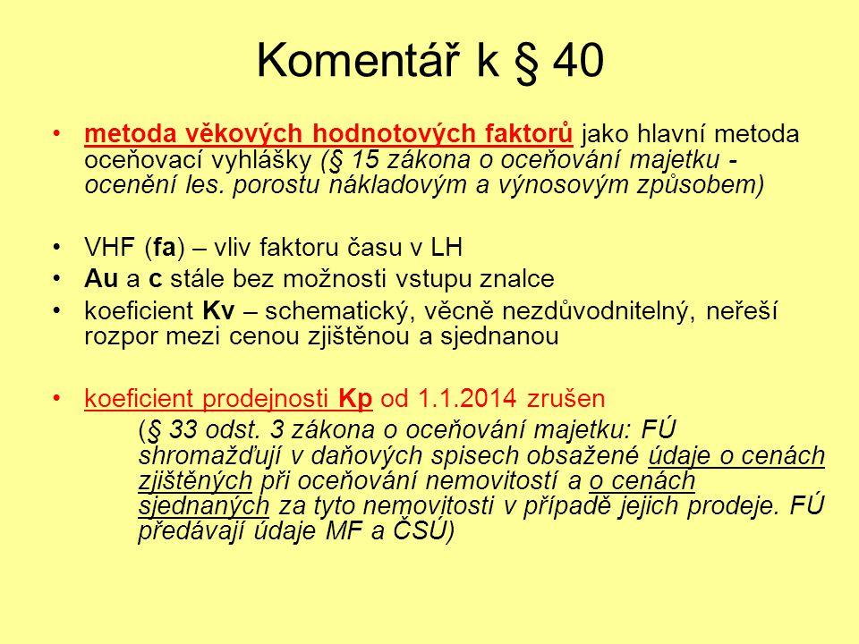 Komentář k § 40 metoda věkových hodnotových faktorů jako hlavní metoda oceňovací vyhlášky (§ 15 zákona o oceňování majetku - ocenění les. porostu nákl