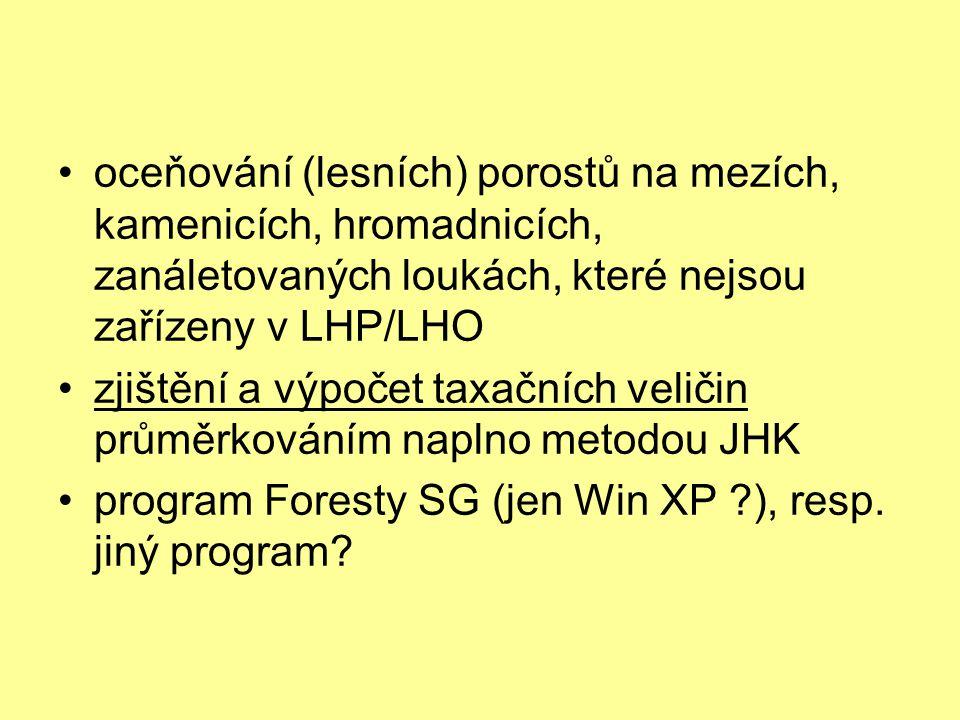 oceňování (lesních) porostů na mezích, kamenicích, hromadnicích, zanáletovaných loukách, které nejsou zařízeny v LHP/LHO zjištění a výpočet taxačních