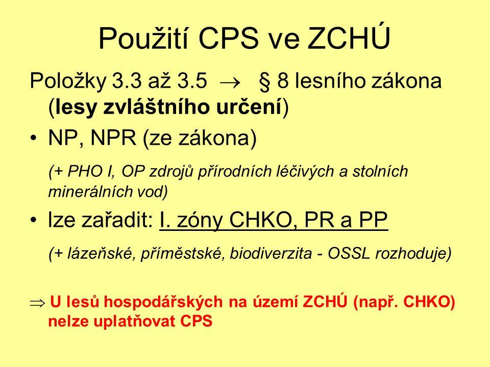 Použití CPS ve ZCHÚ Položky 3.3 až 3.5  § 8 lesního zákona (lesy zvláštního určení) NP, NPR (ze zákona) (+ PHO I, OP zdrojů přírodních léčivých a sto
