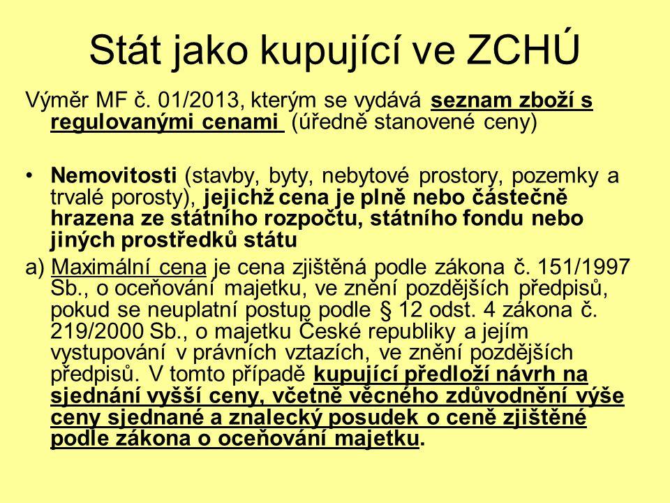 Stát jako kupující ve ZCHÚ Výměr MF č. 01/2013, kterým se vydává seznam zboží s regulovanými cenami (úředně stanovené ceny) Nemovitosti (stavby, byty,