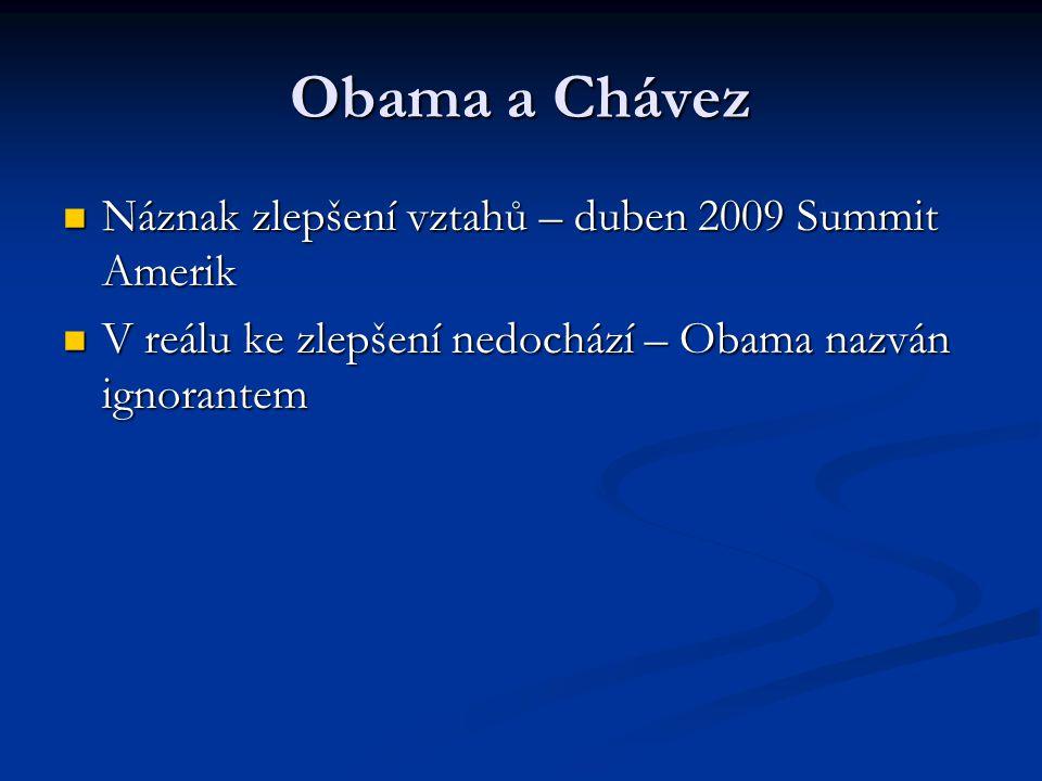 Obama a Chávez Náznak zlepšení vztahů – duben 2009 Summit Amerik Náznak zlepšení vztahů – duben 2009 Summit Amerik V reálu ke zlepšení nedochází – Obama nazván ignorantem V reálu ke zlepšení nedochází – Obama nazván ignorantem