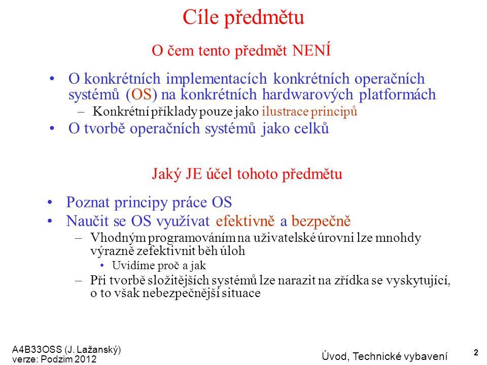 A4B33OSS (J. Lažanský) verze: Podzim 2012 Úvod, Technické vybavení 53 Dotazy