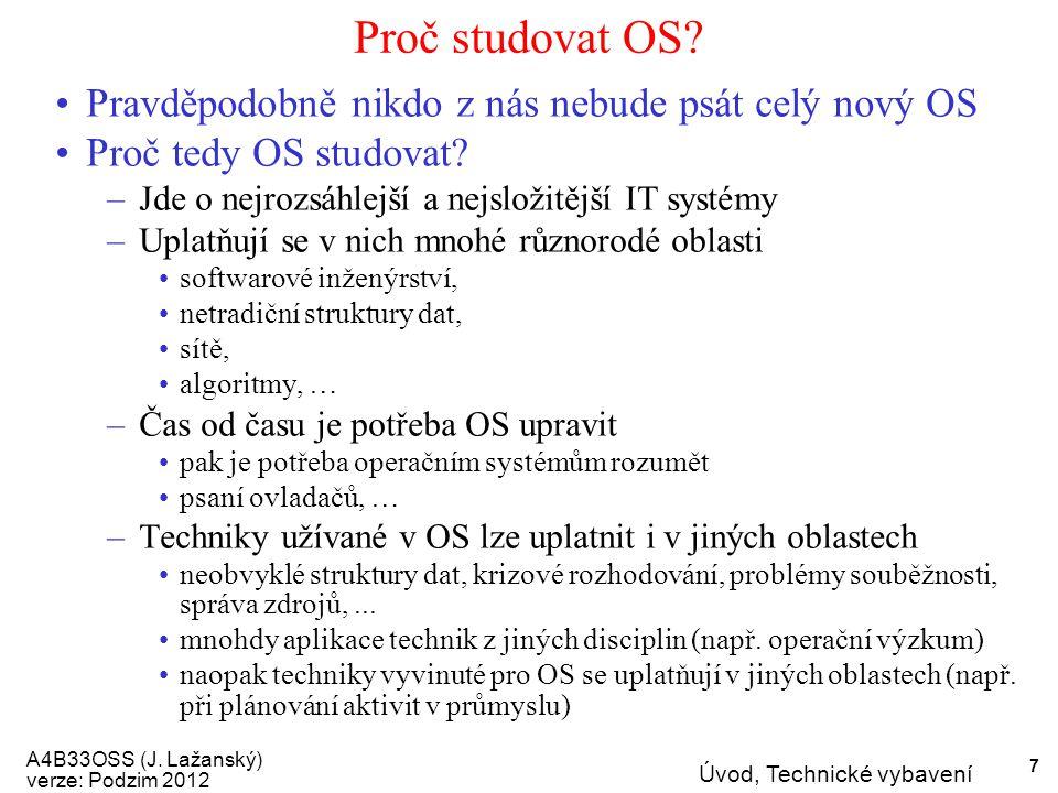A4B33OSS (J.Lažanský) verze: Podzim 2012 Úvod, Technické vybavení 8 Co to je Operační systém.