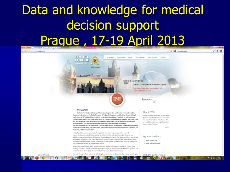 Data and knowledge for medical decision support Prague, 17-19 April 2013
