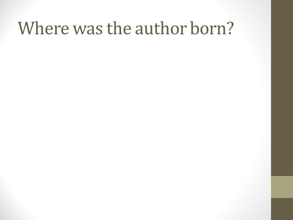 Where was the author born