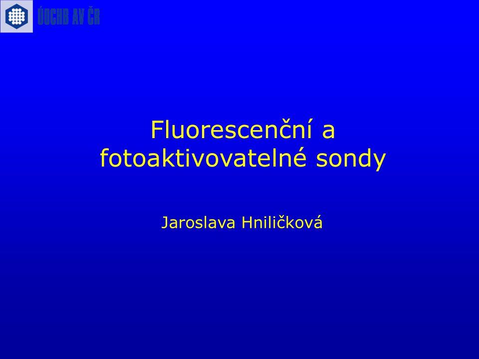 Fluorescenční a fotoaktivovatelné sondy Jaroslava Hniličková