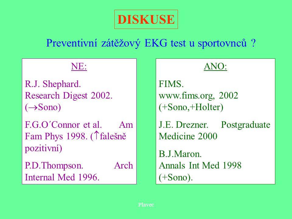 Plavec PREVENCE SELHÁNÍ SRDCE SPORTOVCE  vyhledat a odstranit zdravotní oslabení  před intenzivní sportovní zátěží ZÁVĚRY Zátěžový EKG test Sportovně-lékařská preventivní prohlídka  zjištění zdravotního stavu, včetně REAKCE NA TĚLESNOU ZÁTĚŽ  doporučení případných opatření - volby a způsobu pohybové aktivity - další vyšetření, léčba