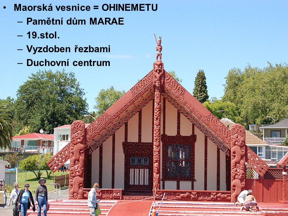 Maorská vesnice = OHINEMETU –Pamětní dům MARAE –19.stol.