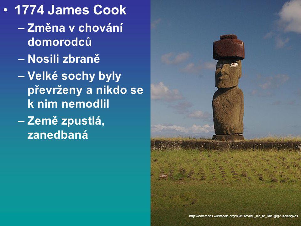 1774 James Cook –Změna v chování domorodců –Nosili zbraně –Velké sochy byly převrženy a nikdo se k nim nemodlil –Země zpustlá, zanedbaná http://commons.wikimedia.org/wiki/File:Ahu_Ko_te_Riku.jpg uselang=cs