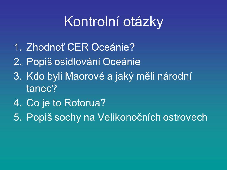 Kontrolní otázky 1.Zhodnoť CER Oceánie.