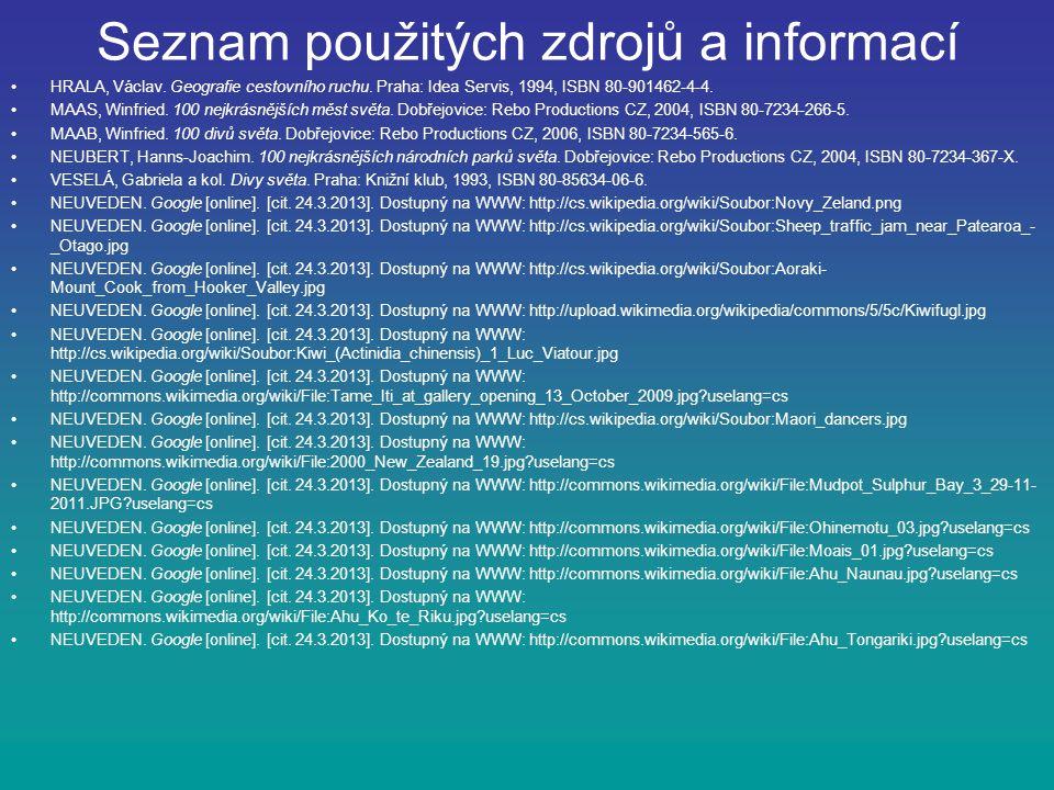 Seznam použitých zdrojů a informací HRALA, Václav.