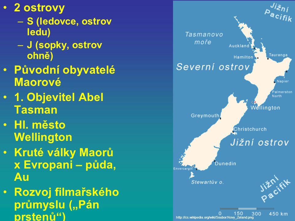 2 ostrovy –S (ledovce, ostrov ledu) –J (sopky, ostrov ohně) Původní obyvatelé Maorové 1.