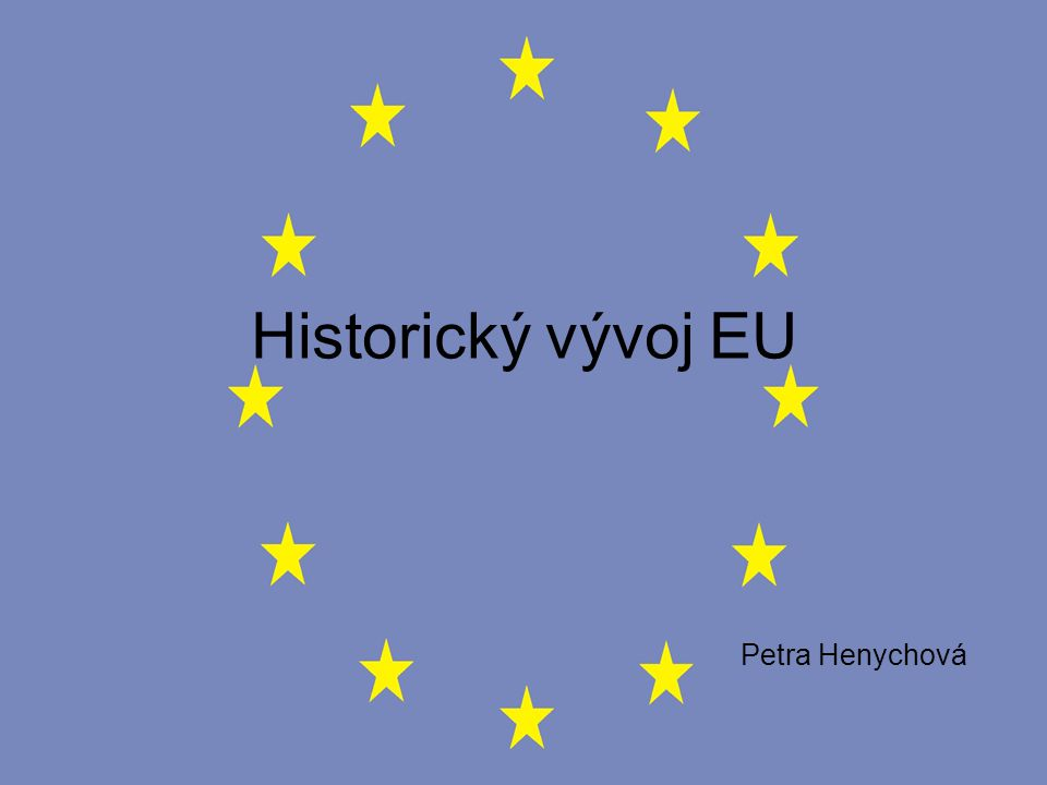 Poválečné počátky důvody pro poválečnou evropskou integraci: zabezpečení míru v Evropě překonání nacionalisticky orientovaných státních struktur umožnění společného trhu