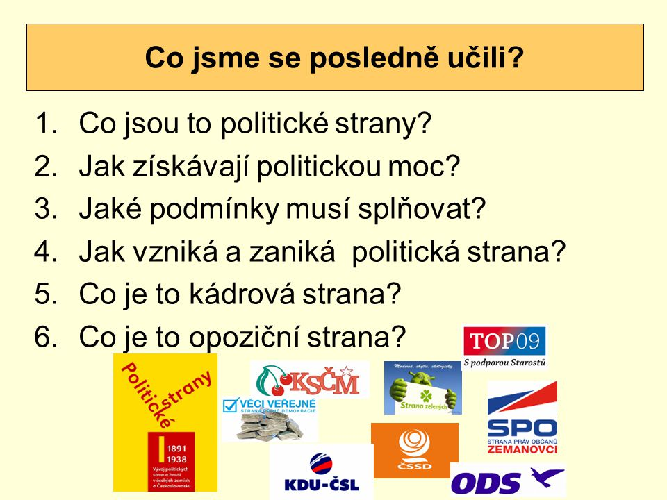 1.Co jsou to politické strany.2.Jak získávají politickou moc.