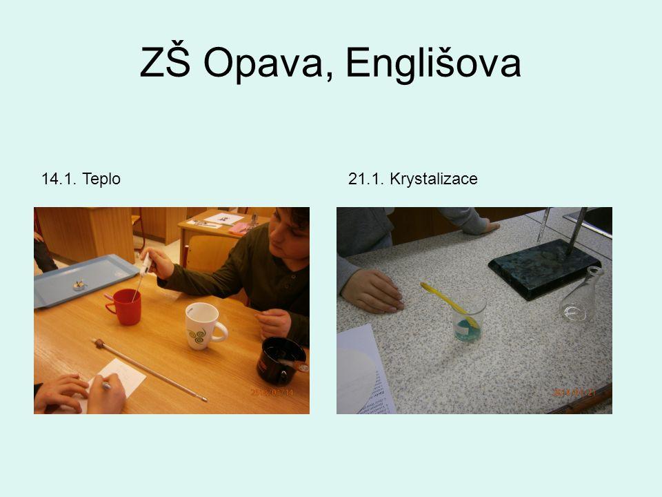 ZŠ Opava, Englišova 21.1. Krystalizace14.1. Teplo