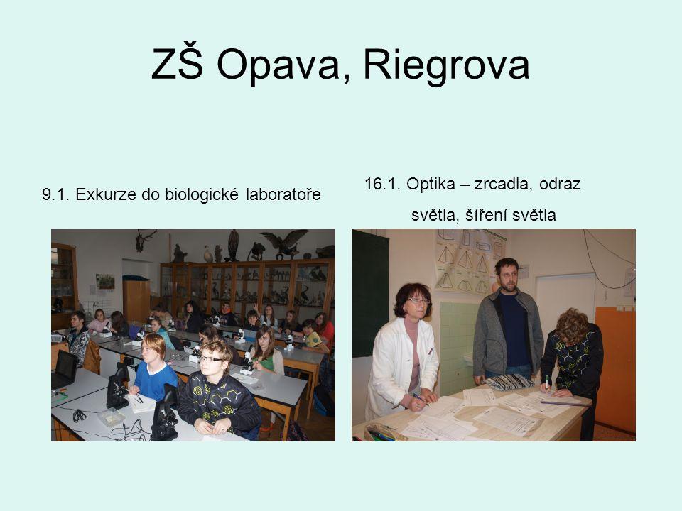 ZŠ Opava, Riegrova 9.1. Exkurze do biologické laboratoře 16.1.