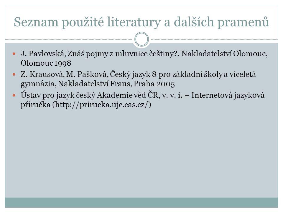 Seznam použité literatury a dalších pramenů J.