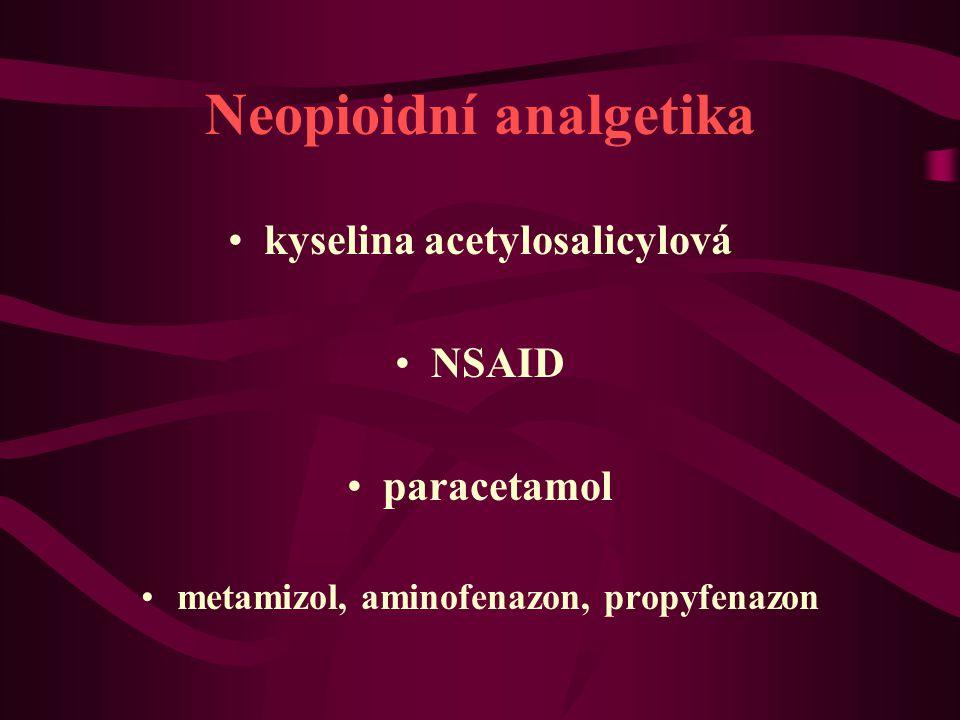 Neopioidní analgetika kyselina acetylosalicylová NSAID paracetamol metamizol, aminofenazon, propyfenazon
