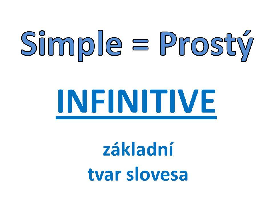 INFINITIVE základní tvar slovesa