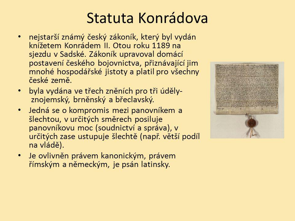 Statuta Konrádova nejstarší známý český zákoník, který byl vydán knížetem Konrádem II. Otou roku 1189 na sjezdu v Sadské. Zákoník upravoval domácí pos