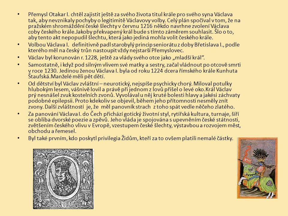 Přemysl Otakar I. chtěl zajistit ještě za svého života titul krále pro svého syna Václava tak, aby nevznikaly pochyby o legitimitě Václavovy volby. Ce