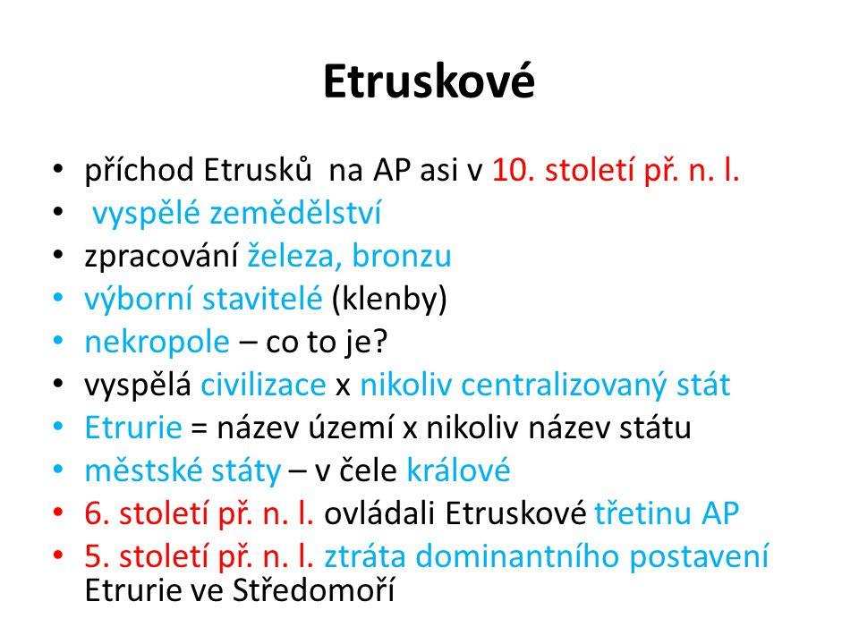 Etruskové příchod Etrusků na AP asi v 10.století př.
