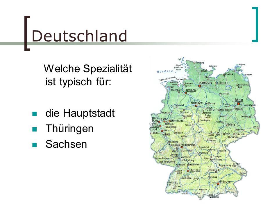 Deutschland Welche Spezialität ist typisch für: die Hauptstadt Thüringen Sachsen