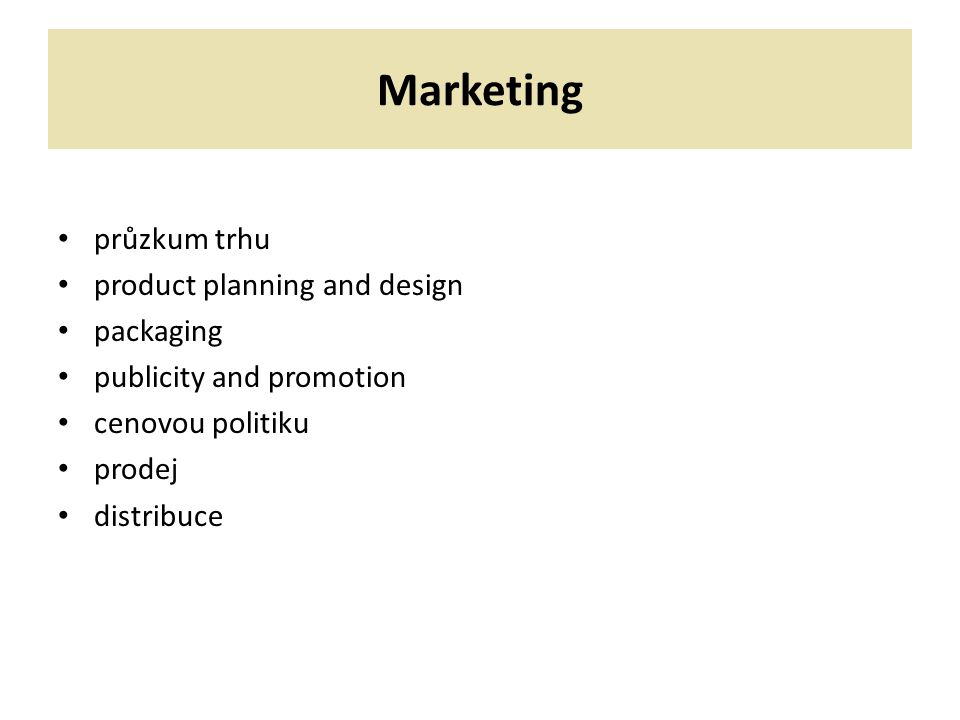 Marketing průzkum trhu product planning and design packaging publicity and promotion cenovou politiku prodej distribuce