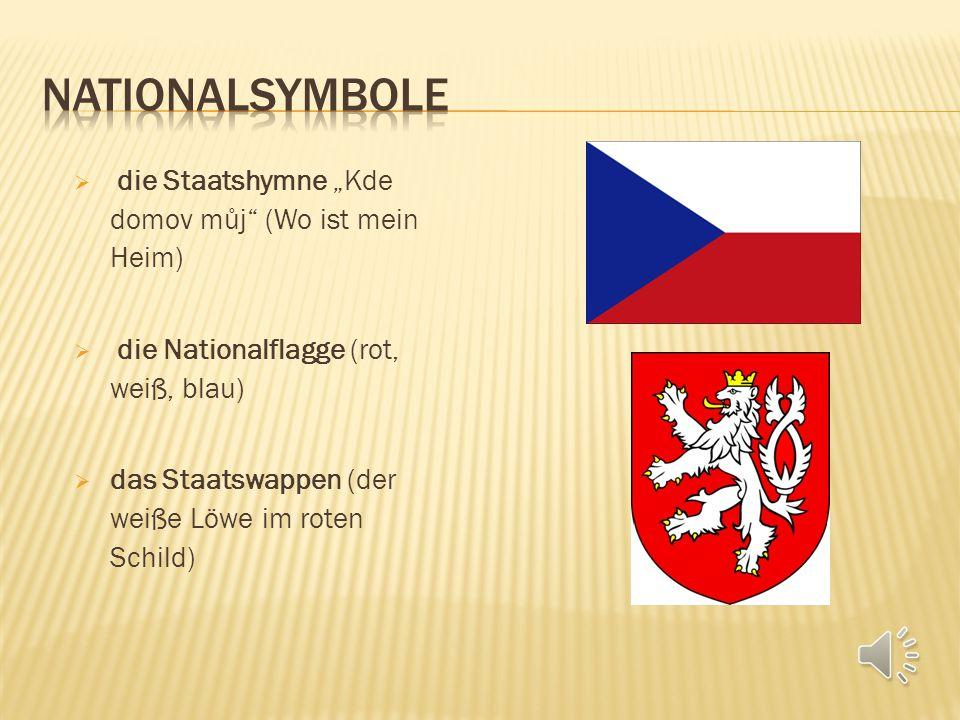 """ die Staatshymne """"Kde domov můj (Wo ist mein Heim)  die Nationalflagge (rot, weiß, blau)  das Staatswappen (der weiße Löwe im roten Schild)"""