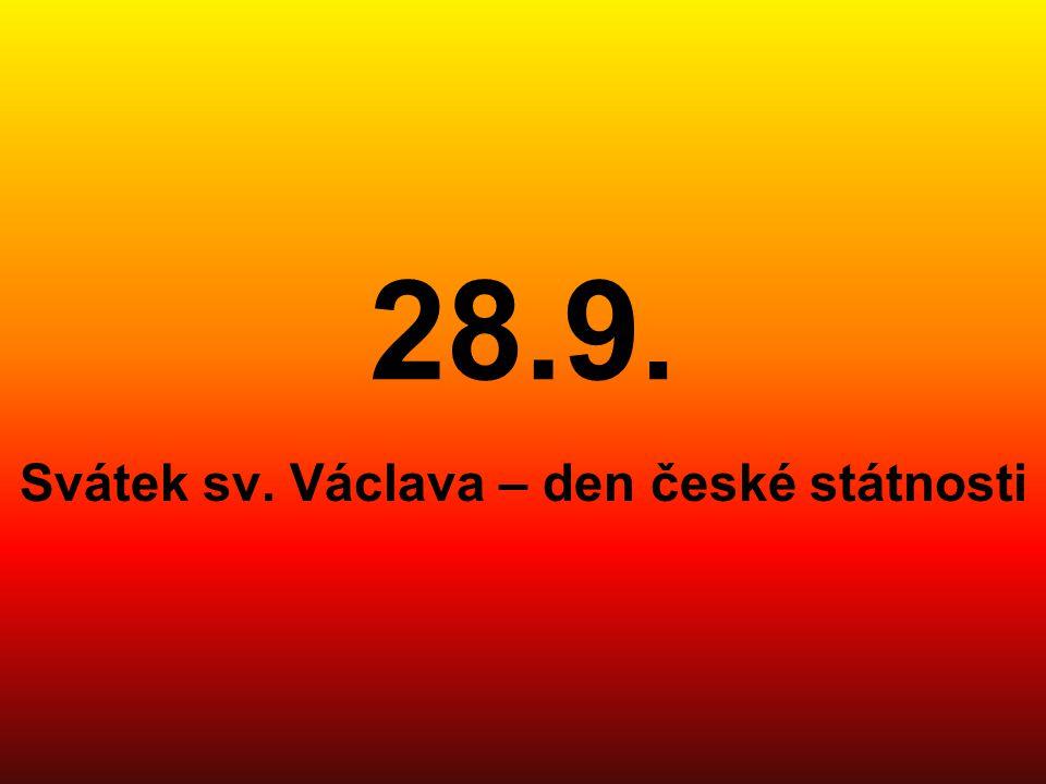 28.9. Svátek sv. Václava – den české státnosti