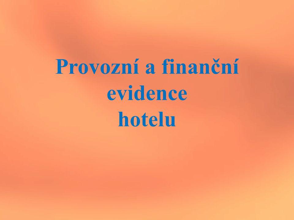 Provozní a finanční evidence hotelu