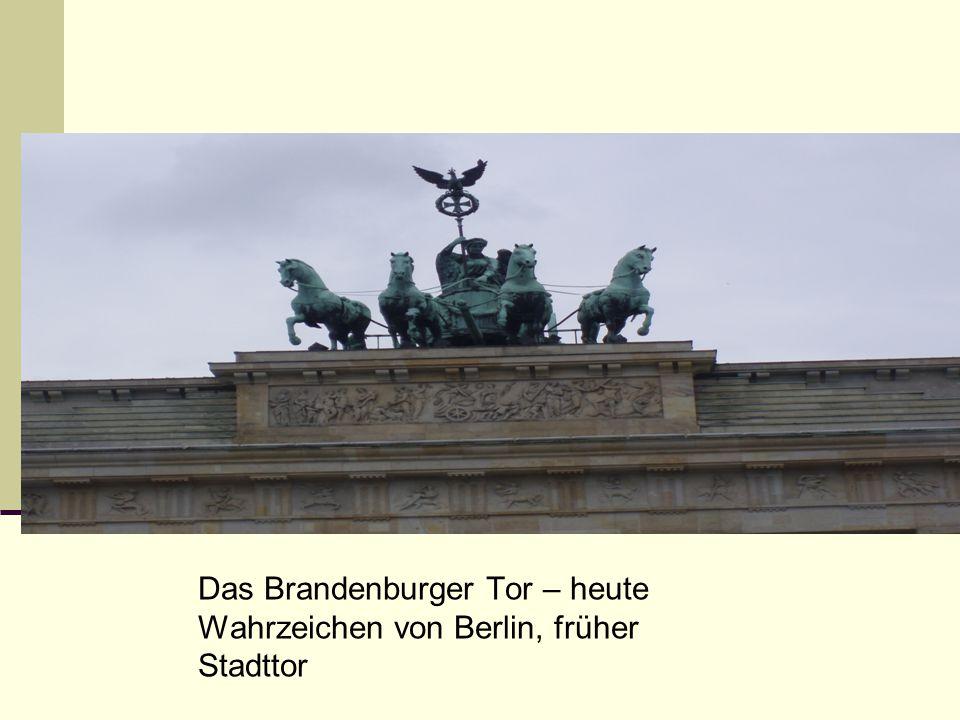 Das Brandenburger Tor – heute Wahrzeichen von Berlin, früher Stadttor
