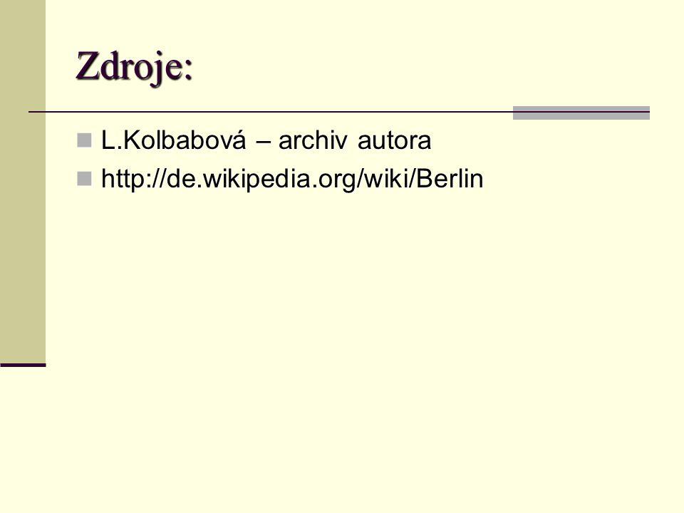 Zdroje: L.Kolbabová – archiv autora L.Kolbabová – archiv autora http://de.wikipedia.org/wiki/Berlin http://de.wikipedia.org/wiki/Berlin