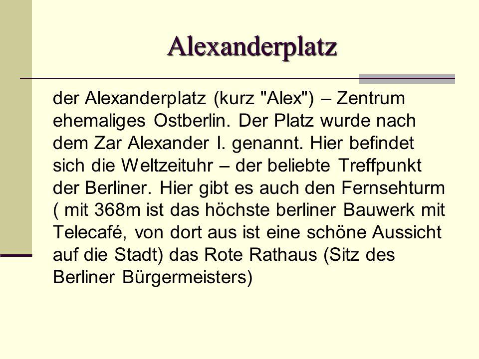 Alexanderplatz der Alexanderplatz (kurz Alex ) – Zentrum ehemaliges Ostberlin.
