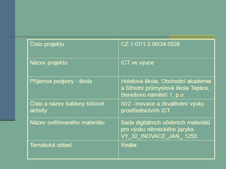 Číslo projektuCZ.1.07/1.5.00/34.0528 Název projektuICT ve výuce Příjemce podpory - školaHotelová škola, Obchodní akademie a Střední průmyslová škola T