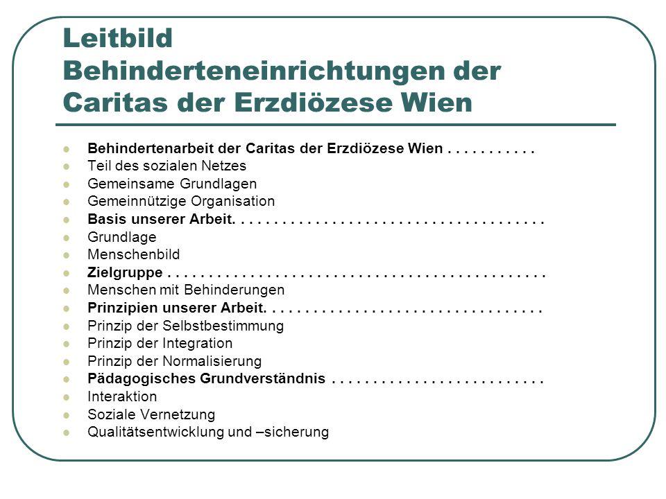 Leitbild Behinderteneinrichtungen der Caritas der Erzdiözese Wien Behindertenarbeit der Caritas der Erzdiözese Wien...........
