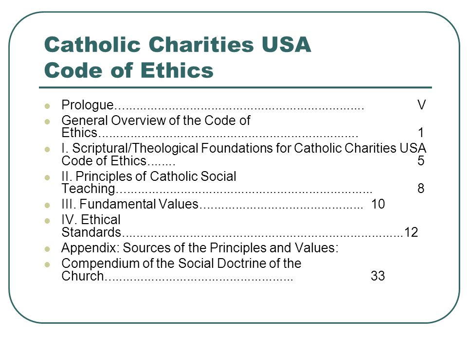 Catholic Charities USA Code of Ethics Prologue......................................................................V General Overview of the Code of Ethics.........................................................................