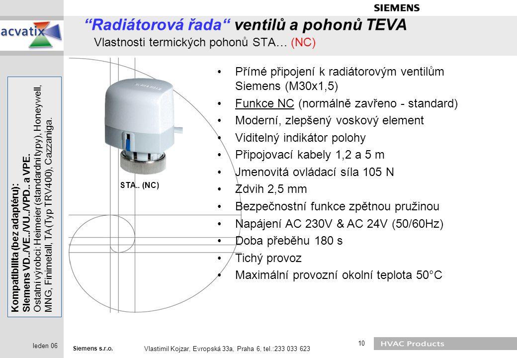 """Siemens s.r.o. Vlastimil Kojzar, Evropská 33a, Praha 6, tel.:233 033 623 10 leden 06 """"Radiátorová řada"""" ventilů a pohonů TEVA Vlastnosti termických po"""