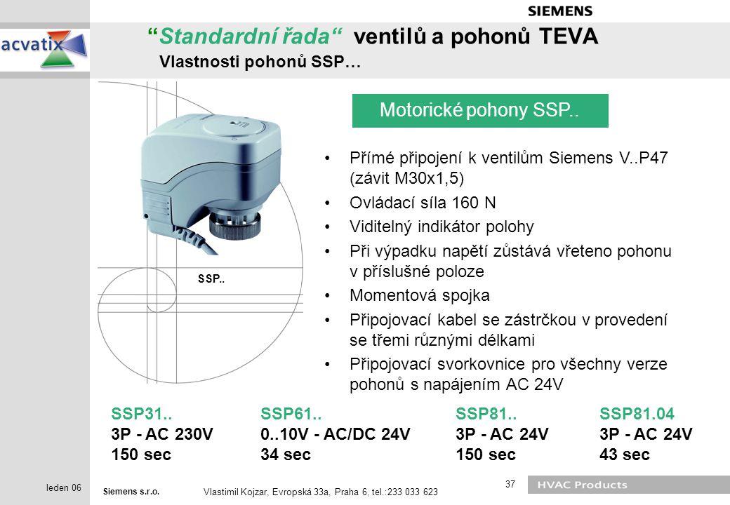 """Siemens s.r.o. Vlastimil Kojzar, Evropská 33a, Praha 6, tel.:233 033 623 37 leden 06 """"Standardní řada"""" ventilů a pohonů TEVA Vlastnosti pohonů SSP… SS"""