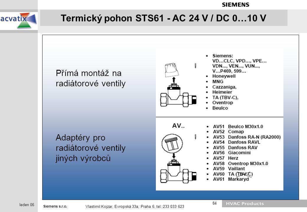 Siemens s.r.o. Vlastimil Kojzar, Evropská 33a, Praha 6, tel.:233 033 623 84 leden 06 Termický pohon STS61 - AC 24 V / DC 0…10 V Přímá montáž na radiát