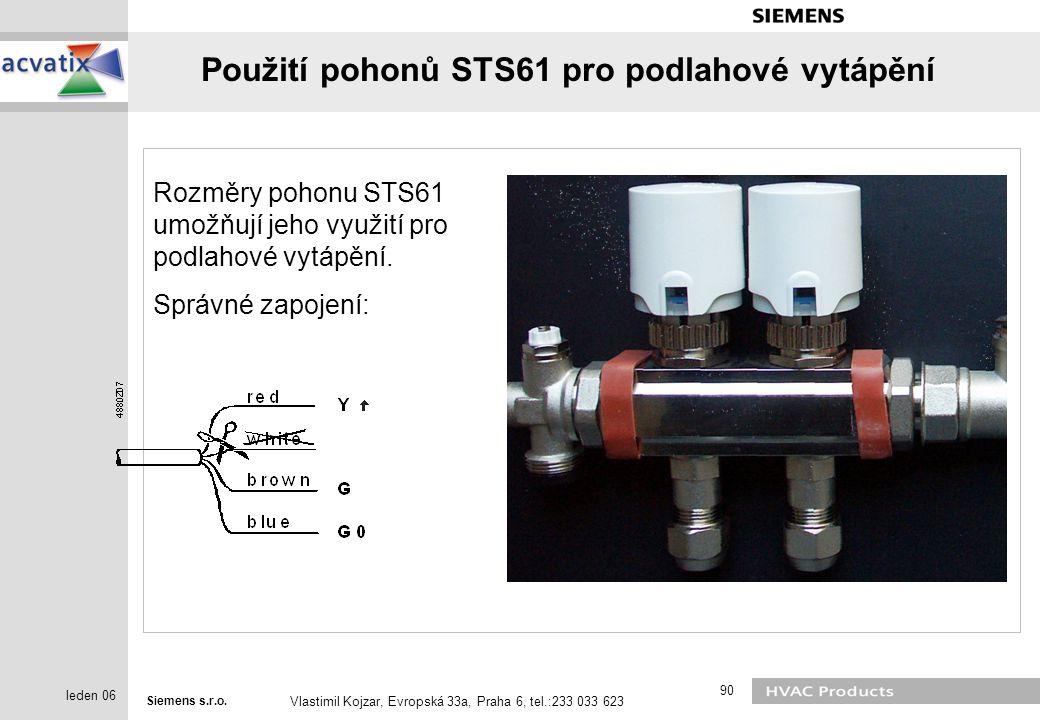 Siemens s.r.o. Vlastimil Kojzar, Evropská 33a, Praha 6, tel.:233 033 623 90 leden 06 Použití pohonů STS61 pro podlahové vytápění Rozměry pohonu STS61